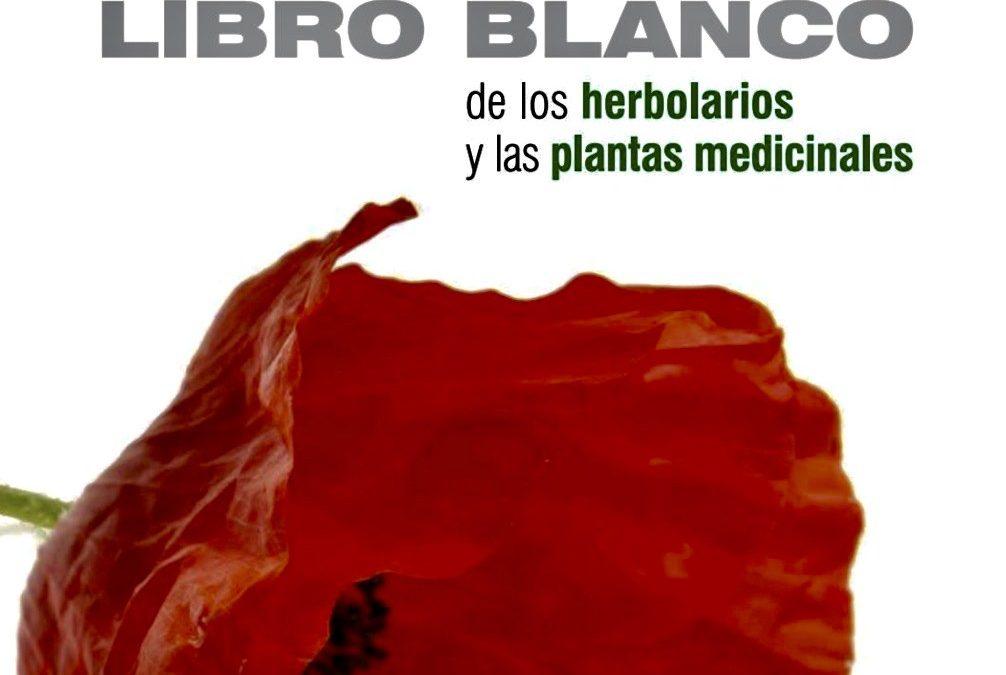 El Libro Blanco de los herbolarios y de la medicina natural