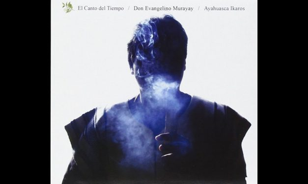 Don Evangelino Murayay: Ayahuasca Icaros
